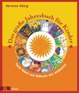 Hermine  König - Das große Jahresbuch für Kinder