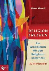 Hans  Mendl - Religion erleben