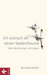 Wunibald  Müller - Ich wünsch dir einen Seelenfreund
