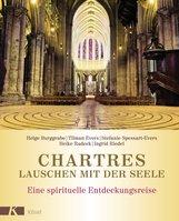 Helge  Burggrabe, Tilman  Evers, Stefanie  Spessart-Evers, Heike  Radeck, Ingrid  Riedel - Chartres - Lauschen mit der Seele
