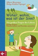 Albert  Biesinger  (Hrsg.), Helga  Kohler-Spiegel  (Hrsg.) - Woher, wohin, was ist der Sinn?