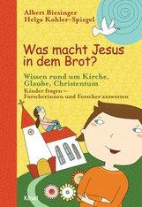 Albert  Biesinger  (Hrsg.), Helga  Kohler-Spiegel  (Hrsg.) - Was macht Jesus in dem Brot?