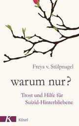 Freya v. Stülpnagel - Warum nur?