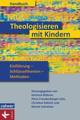 Gerhard  Büttner  (Hrsg.), Petra  Freudenberger-Lötz  (Hrsg.), Christina  Kalloch  (Hrsg.), Martin  Schreiner  (Hrsg.) - Handbuch Theologisieren mit Kindern