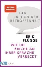 Erik  Flügge - Der Jargon der Betroffenheit