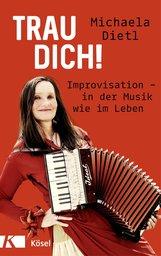 Michaela  Dietl - Trau dich!