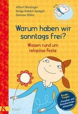 Albert  Biesinger  (Hrsg.), Helga  Kohler-Spiegel  (Hrsg.), Simone  Hiller  (Hrsg.) - Warum haben wir sonntags frei?