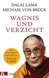 Dalai Lama, Michael von Brück - Wagnis und Verzicht