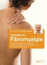 Dr. med. Thomas  Weiss - Kursbuch Fibromyalgie