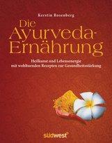 Kerstin  Rosenberg - Die Ayurveda-Ernährung
