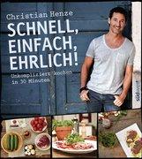 Christian  Henze - Schnell, einfach, ehrlich!