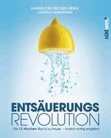 Hannelore  Fischer-Reska - Entsäuerungs-Revolution