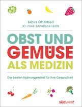 Klaus  Oberbeil, Christiane  Lentz - Obst und Gemüse als Medizin