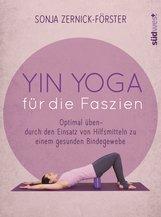 Sonja  Zernick-Förster - Yin Yoga für die Faszien