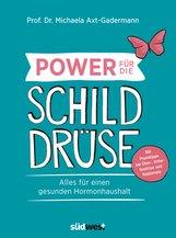 Michaela  Axt-Gadermann - Power für die Schilddrüse