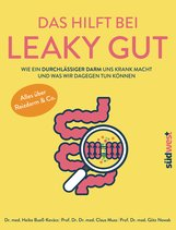 Heike  Bueß-Kovács, Claus  Muss, Götz  Nowak - Das hilft bei Leaky Gut - Wie ein durchlässiger Darm uns krank macht und was wir dagegen tun können. Alles über Reizdarm & Co.