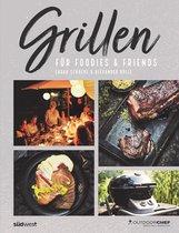 Sarah  Schocke, Alexander  Dölle, Outdoorchef AG  (Hrsg.) - Grillen für Foodies & Friends