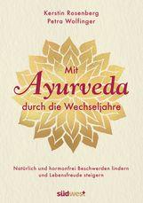 Kerstin  Rosenberg, Petra  Wolfinger - Mit Ayurveda durch die Wechseljahre