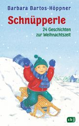 Barbara  Bartos-Höppner - Schnüpperle - Vierundzwanzig Geschichten zur Weihnachtszeit