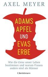 Axel  Meyer - Adams Apfel und Evas Erbe