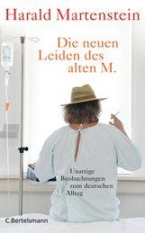 Harald  Martenstein - Die neuen Leiden des alten M.