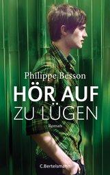 Philippe  Besson - Hör auf zu lügen