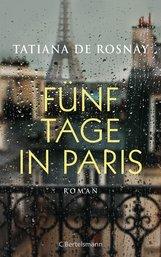 Tatiana de Rosnay - Fünf Tage in Paris