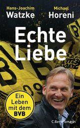 Hans-Joachim  Watzke, Michael  Horeni - Echte Liebe