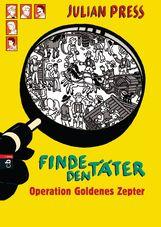 Julian  Press - Finde den Täter - Operation goldenes Zepter