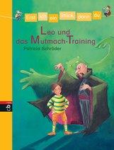 Patricia  Schröder - Erst ich ein Stück, dann du - Leo und das Mutmach-Training
