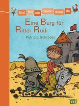 Patricia  Schröder - Erst ich ein Stück, dann du - Eine Burg für Ritter Rudi