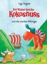 Ingo  Siegner - Der kleine Drache Kokosnuss und die starken Wikinger