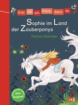 Patricia  Schröder - Erst ich ein Stück, dann du - Sophie im Land der Zauberponys