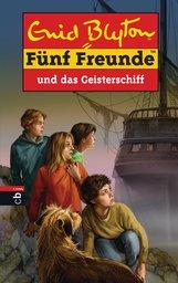 Enid  Blyton - Fünf Freunde und das Geisterschiff