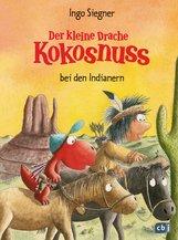 Ingo  Siegner - Der kleine Drache Kokosnuss bei den Indianern