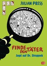 Julian  Press - Finde den Täter - Jagd auf Dr. Struppek
