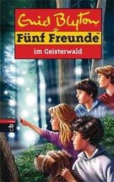 Enid  Blyton - Fünf Freunde im Geisterwald