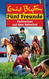 Enid  Blyton - Fünf Freunde - Verbrechen auf dem Reiterhof