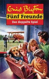 Enid  Blyton - Fünf Freunde - Das doppelte Spiel
