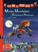 Ingrid  Uebe - Erst ich ein Stück, dann du - Monja Mondstein - Aufregung im Hexenhaus