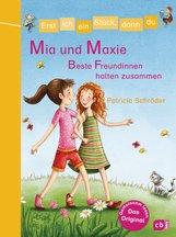 Patricia  Schröder - Erst ich ein Stück, dann du - Mia und Maxie - Beste Freundinnen halten zusammen