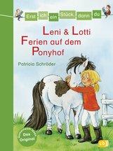 Patricia  Schröder - Erst ich ein Stück, dann du - Leni & Lotti - Ferien auf dem Ponyhof