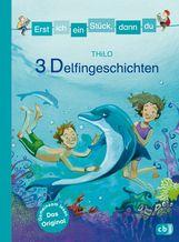 THiLO - Erst ich ein Stück, dann du - 3 Delfingeschichten