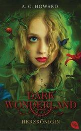 A.G.  Howard - Dark Wonderland - Herzkönigin
