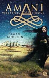 Alwyn  Hamilton - AMANI - Verräterin des Throns