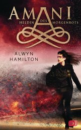 Alwyn  Hamilton - AMANI - Heldin des Morgenrots