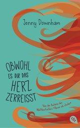 Jenny  Downham - Obwohl es dir das Herz zerreißt