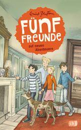 Enid  Blyton - Fünf Freunde auf neuen Abenteuern
