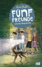 Enid  Blyton - Fünf Freunde und das Burgverlies
