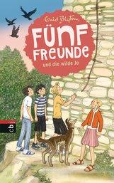 Enid  Blyton - Fünf Freunde und die wilde Jo